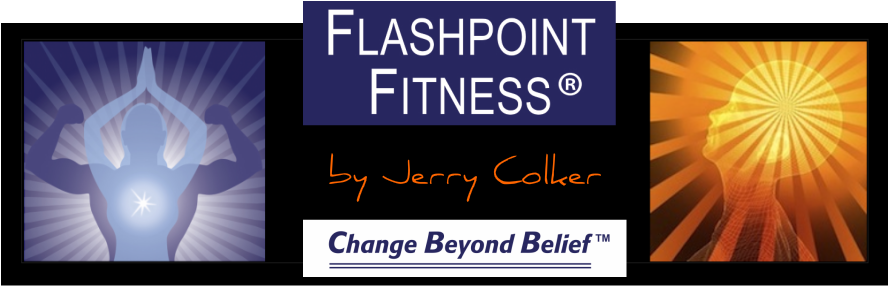 Flashpoint fitness, change beyond belief, personal training, by jerry colker
